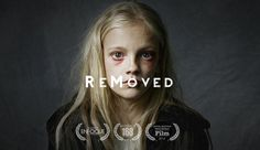 "A powerful look at the foster care experience through the eyes of a child >>> ""ReMoved"" – An Incredible film by Nathanael Matanick"