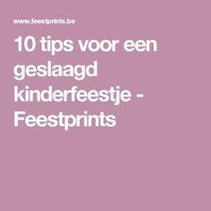 10 tips voor een geslaagd kinderfeestje - Feestprints