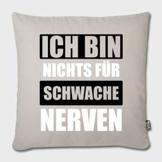 ICH BIN NICHTS FÜR SCHWACHE NERVEN - 1.1.1 Sofakissenbezug   CMI   SPRÜCHE