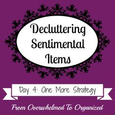 One More Strategy for Decluttering Sentimental Items {Decluttering Sentimental Items - Day 4} | From Overwhelmed to Organized: One More Strategy for Decluttering Sentimental Items {Decluttering Sentimental Items - Day 4}