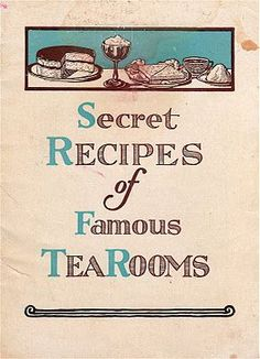"""One of my more obscure tea-themed collections is old booklets pertaining to opening a tea room. This one, """"Secret Recipes of Famous TeaRooms,"""" was offered by the Lewis Tea Room Institute as a marketing brochure for their program. Old Recipes, Vintage Recipes, Retro Recipes, Tea And Crumpets, Afternoon Tea Parties, Afternoon Tea Recipes, Cuppa Tea, Christmas Tea, My Cup Of Tea"""