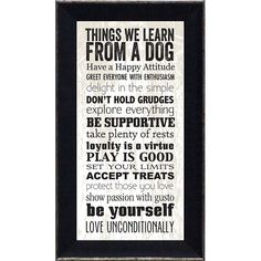 You'll love the 'Things We Learn From a Dog' Framed Textual Art at Wayfair - Great Deals on all Décor  products with Free Shipping on most stuff, even the big stuff.