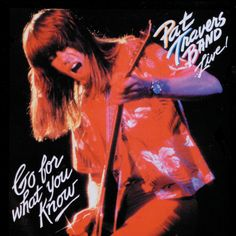 Pat Travers Band: Live - Go For What You Know