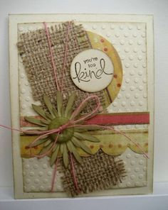 Use on scrapbook page. Pretty Cards, Cute Cards, Burlap Card, Burlap Ribbon, Fall Cards, Card Sketches, Card Tags, Paper Cards, Creative Cards