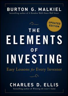 """Read """"The Elements of Investing Easy Lessons for Every Investor"""" by Burton G. Malkiel available from Rakuten Kobo. An updated look at best rules of investing provided by two of the world's greatest financial thinkers In the updated edi. Good Books, Books To Read, Leadership, Entrepreneur Books, Get Reading, Reading Lists, Early Retirement, Best Investments, How To Get Rich"""