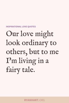 49 Inspiring Love Quotes and Cute Romantic Sayings