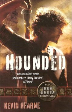 Hounded by Kevin Hearne is the first book in the Iron Druid Chronicles, an urban fantasy series about a 2,100 year old Druid.
