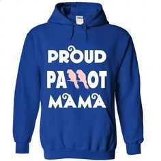 Proud Parrot Mom - #shirts for men #men t shirts. ORDER NOW => https://www.sunfrog.com/Pets/Proud-Parrot-Mom-8818-RoyalBlue-Hoodie.html?60505