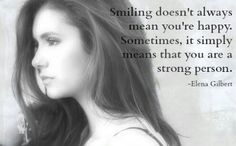 You see Nina Dobrev in this picture. Quote from The Vampire Diaries.❤️