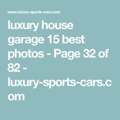 luxury house garage 15 best photos - Page 32 of 82 - luxury-sports-cars.com