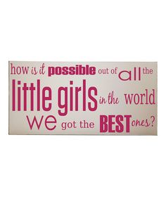 Take a look at this Cream & Pink 'Little Girls' Wall Art by Vinyl Crafts on today! I love Zulily! And yes, I got the best ones ; Little Girl Rooms, Little Boys, Big Boys, Boy Wall Art, Vinyl Crafts, Vinyl Projects, Wood Crafts, Vinyl Art, Fun Projects
