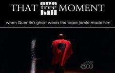 THAT #OTH MOMENT Q's cape