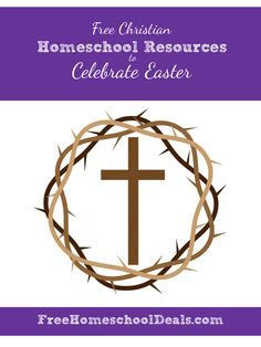 Free Christian Homeschool Resources to Celebrate Easter