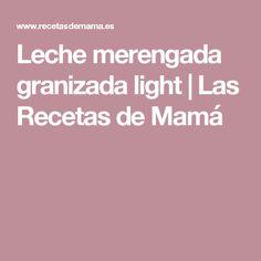 Leche merengada granizada light | Las Recetas de Mamá