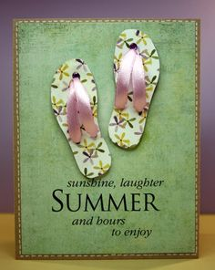 How-to video: Summer cards, Idc about summer cards... But cards for birthdays in summer!! Love the flip flops w ribbon!!