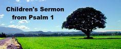 Children's Sermon on Psalm 1