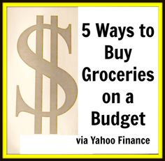 Grocery Tips via Yahoo Finance~ 5 Ways to Buy Groceries on a Budget