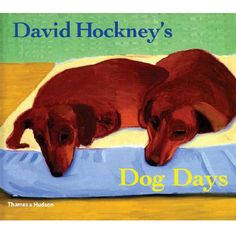 David Hockney's Dog Days - DAVID HOCKNEY