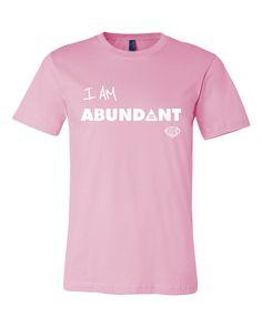 I AM ABUNDANT Mens T-Shirt