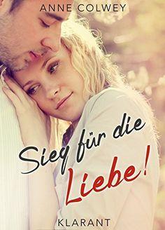 Sieg für die Liebe! Roman von Anne Colwey, http://www.amazon.de/dp/B00UXZH6H2/ref=cm_sw_r_pi_dp_cVddvb0PD9CHM