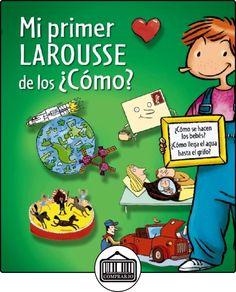 Mi Primer Larousse De Los ¿Cómo? (Larousse - Infantil / Juvenil - Castellano - A Partir De 5/6 Años) de Larousse Editorial ✿ Libros infantiles y juveniles - (De 0 a 3 años) ✿