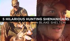 5 Hilarious Hunting Shenanigans Brought To You By Blake Shelton Country Outfitter, Blake Shelton, Country Artists, Cowgirl Boots, Hunting, Hilarious, Bring It On, Life, Fishing