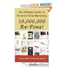 10,000,000 Re-Pins, The Ultimate Guide To Pinterest Viral Marketing --- http://www.amazon.com/Re-Pins-Ultimate-Pinterest-Marketing-ebook/dp/B008060286/?tag=pintrest01-20