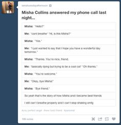 WHY DID I NOT KNOW THIS!!!! TILL NEXT TIME MISHA COLLINS. (Misha gave out is phone number on Twitter...)