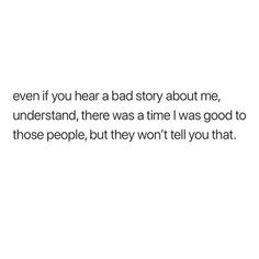 fact as fuck! good to everyone. always. there are just those few that hate, try to take and take and are simply rude themselves. i have every right to stand up for myself, cut them out of my life and have nothing to do with them now.