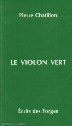 CHATILLON, PIERRE. Le violon vert