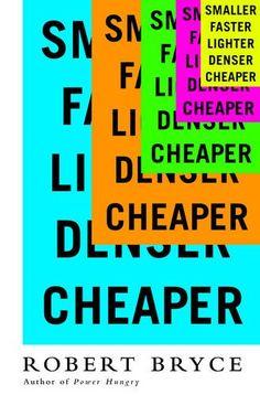 Smaller Faster Lighter Denser Cheaper: How Innovation Kee... https://www.amazon.com/dp/1610395476/ref=cm_sw_r_pi_dp_x_SoV7yb2PH8XP9