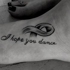 <3 I hope you dance Tattoo,, wanna get this for my grandma..