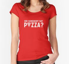 Funny DID SOMEBODY SAY PIZZA? Foodie by marginalities