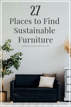 27 Places to Find Sustainable Furniture: sofas dining tables chairs shelves cabinets dressers barstools and more all in this ultimate guide to eco-friendly furniture sites. Sustainable Furniture, Sustainable Design, Sustainable Living, Sustainable Products, Sustainable Fashion, Unique Furniture, Table Furniture, Luxury Furniture, Furniture Usa