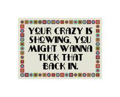Your Crazy Is Showing Funny Subversive Cross by CowbellCrossStitch