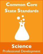 pearsonschool.com: Common Core Standards for Science: Secondary Professional Development