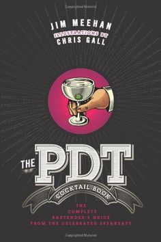The PDT Cocktail Book/Jim Meehan, Chris Gall