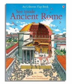 REFERENCIA. See Inside Ancient Rome / Katie Daynes. Colourful scenes with flaps to reveal details of life in Ancient Rome. Bright, clear illustrations show scenes such as a gladiator fight at the Colosseum, the workings of a Roman Bath and the Roman legion defending the farthest reaches of the Empire. Includes a view of Rome today, with flaps to lift to uncover what stood there in the past. With over 50 flaps to lift revealing fascinating historical detail.