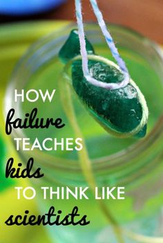 How failure can turn kids into scientists and learn perseverance. A great lesson for kids of all ages to learn.