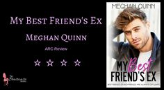 Title: My Best Friend's Ex Author: Meghan Quinn Genre: Contemporary Romance Publication Date: June 1st, 2017 Format: Kindle (ARC) My Rating: ✮✮✮✮ Synopsis: When I found an eviction notice tap…