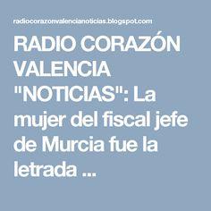 """RADIO CORAZÓN VALENCIA  """"NOTICIAS"""": La mujer del fiscal jefe de Murcia fue la letrada ..."""