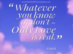 Rumi's Soulful Advice on #LOVE  #PositiveProvocations