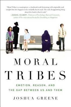 "Looking forward to reading ""Moral Tribes: Emotion, Reason, and the Gap Between Us and Them"" by Joshua Greene. ""Our brains were designed for tribal life, for getting along with a select group of others (Us) and for fighting off everyone else (Them). But modern times have forced the world's tribes into a shared space, resulting in epic clashes of values along with unprecedented opportunities. As the world shrinks, the moral lines that divide us become more salient and more puzzling..."""