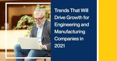 Trends That Will Drive Growth for Engineering and Manufacturing Companies in 2021 Event Marketing, Sales And Marketing, Industrial Companies, Cold Calling, Good Listener, Competitor Analysis, Lead Generation, Machine Learning, Engineering