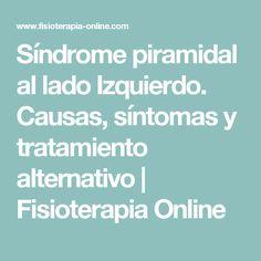 Síndrome piramidal al lado Izquierdo. Causas, síntomas y tratamiento alternativo | Fisioterapia Online