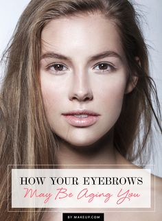 The brows are crucial when it comes to looking more youthful. Here are three ways your brows could be aging you, and some solutions to make sure your mug stays out of granny territory.