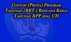 Contoh Prota (Program Tahunan) dan Contoh RKT (Rencana Kerja Tahunan) | Dokumen Guru Penting