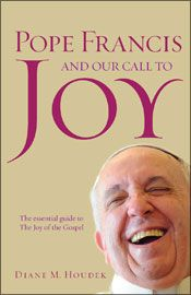 Pope Francis and Our Call to Joy | Diane M. Houdek | Franciscan Media Catalog