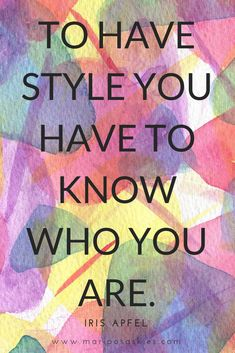 """Fashion Quotes - """"To have style you have to know who you are."""" ~Iris Apfel - Fashion Quotes – """"To have style you have to know who you are. Iris Apfel Quotes, Mantra, Difficult Times Quotes, Strong Women Quotes, Know Who You Are, Fashion Quotes, Beautiful Words, Beautiful Pictures, Woman Quotes"""