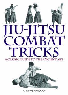 Jiu-Jitsu Combat Tricks: A Classic Guide to the Ancient Art Self Defense Moves, Self Defense Martial Arts, Martial Arts Weapons, Martial Arts Techniques, Self Defense Techniques, Jiu Jitsu Training, Karate Training, Combat Training, Mma Training